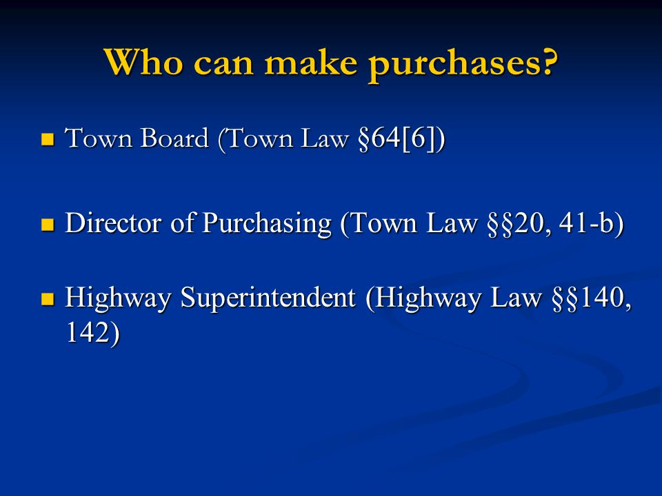 Who can make purchases Town Board (Town Law §64[6])